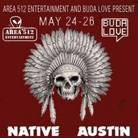NATIVE AUSTIN   MAY 24TH - 26TH
