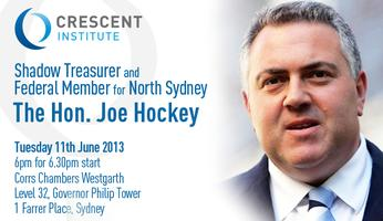 The Hon. Joe Hockey @ The Crescent Institute