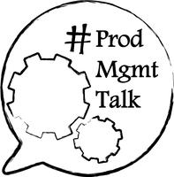 Global Product Management Talk on Twitter @ProdMgmtTalk