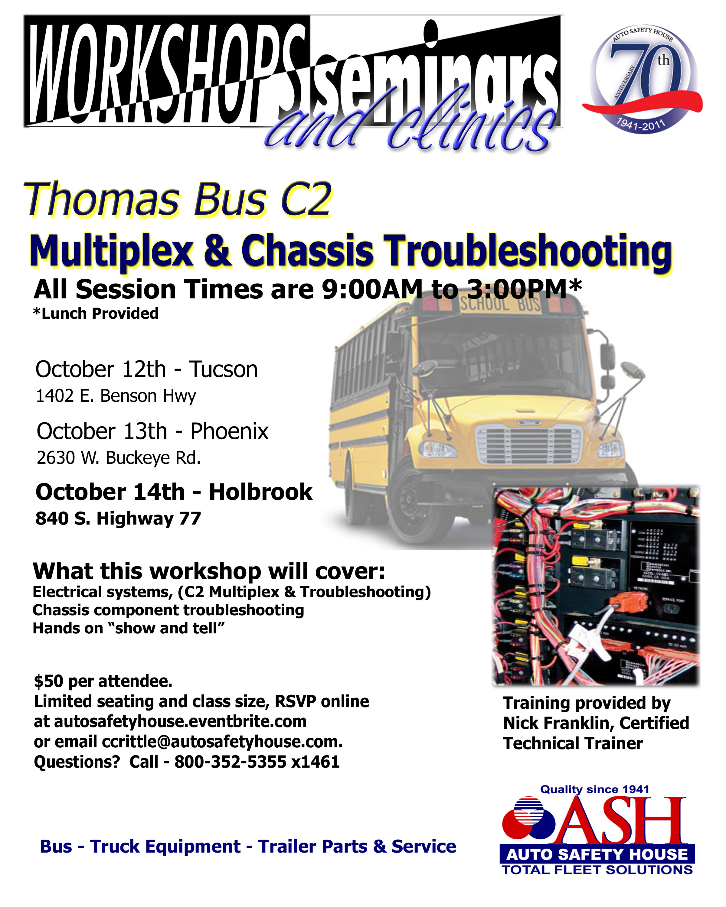 Thomas Built c2 Multiplex Workshop - at Auto Safety House in Tucson October 12th, 2011 from 9am to 3pm. Cost is $50 per attendee, and payment can be made by phone at 1-800-352-5355 extension 1461 or in the mail to Auto Safety House - Attention Cora: 2630 West Buckeye Road, Phoenix, Arizona 85009.