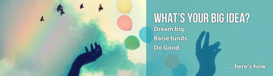 Crowdfunding for Social Impact: Dream Big, Raise Funds, Do Good