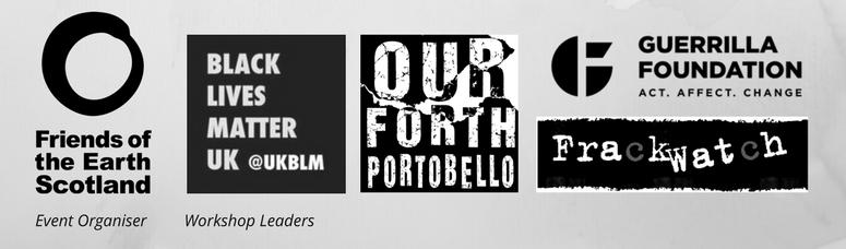 Logos: Black Lives Matter UK, Our Forth, Frackwatch, Guerrilla Foundation