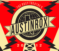 The Roxy Theatre's 5th Annual AUSTINROX at SXSW