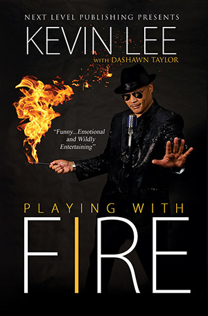 PLAYING WITH FIRE by: Kevin Lee