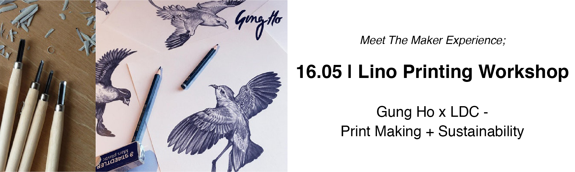 Gung Ho x LDC Lino printing workshop