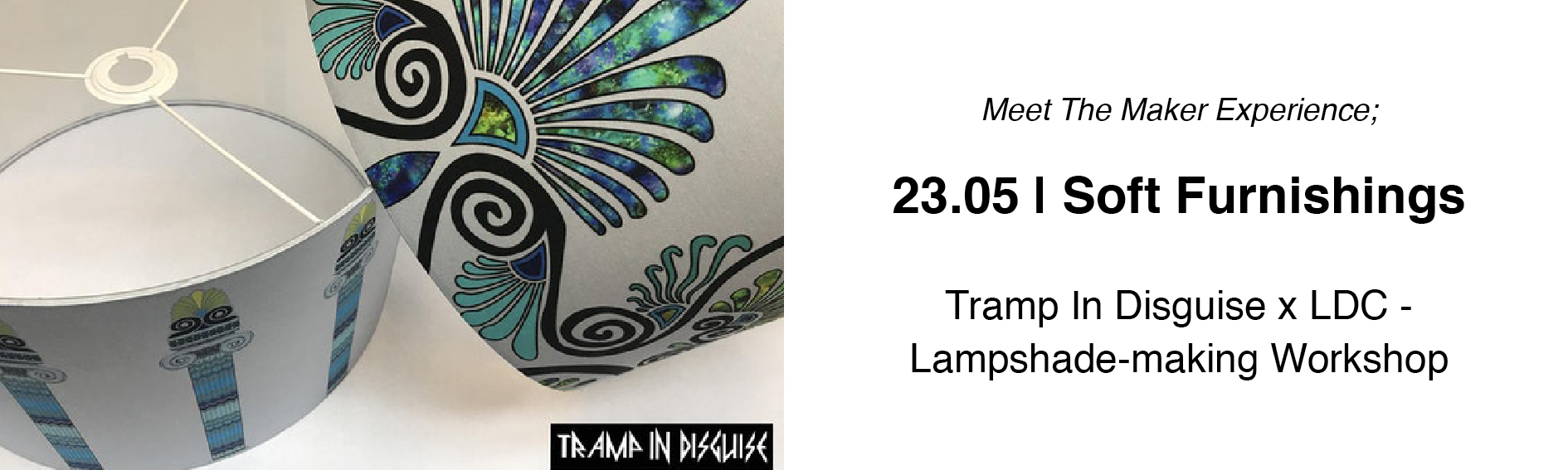 Tramp in Disguise x LDC lampshade making workshop