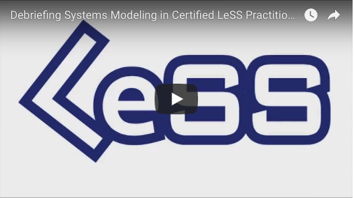 Debriefing Systems Modeling in Certified LeSS Practitioner - Large-Scale Scrum
