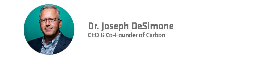 Joseph DeSimone CEO and Co-Founder of Carbon