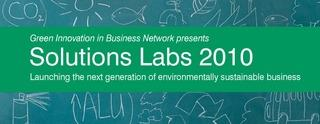 Green Innovation in Business Network: Solutions Lab 2010 -...