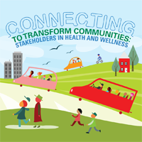 Connecting to Transform Communities: Stakeholders in Health...