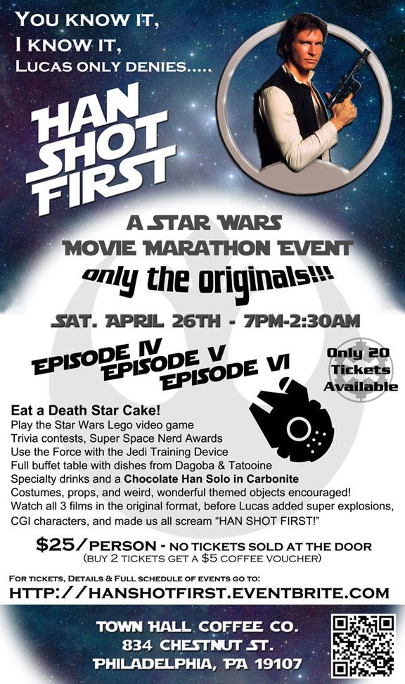 Han Shot First - Star Wars Movie Marathon