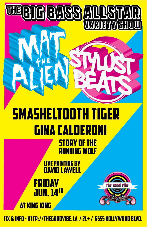 The Big Bass Allstar Variety Show / Mat the Alien / Stylust Beats / SmaShelTooTh TiGer /Gina Calderoni / Story of the Running Wolf