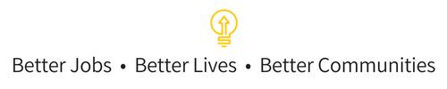 Better Jobs  •  Better Lives  •  Better Communities