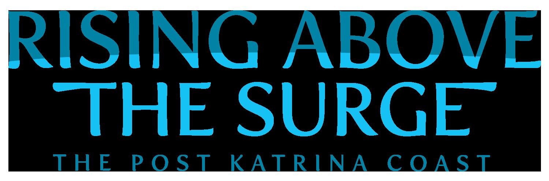 Rising Above the Surge: The Post Katrina Coast