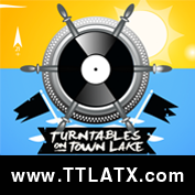 TURNTABLES ON TOWN LAKE - JUNE 2nd