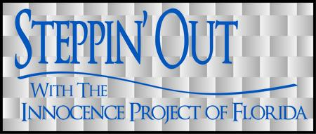 Steppin' Out With the Innocence Project of Florida