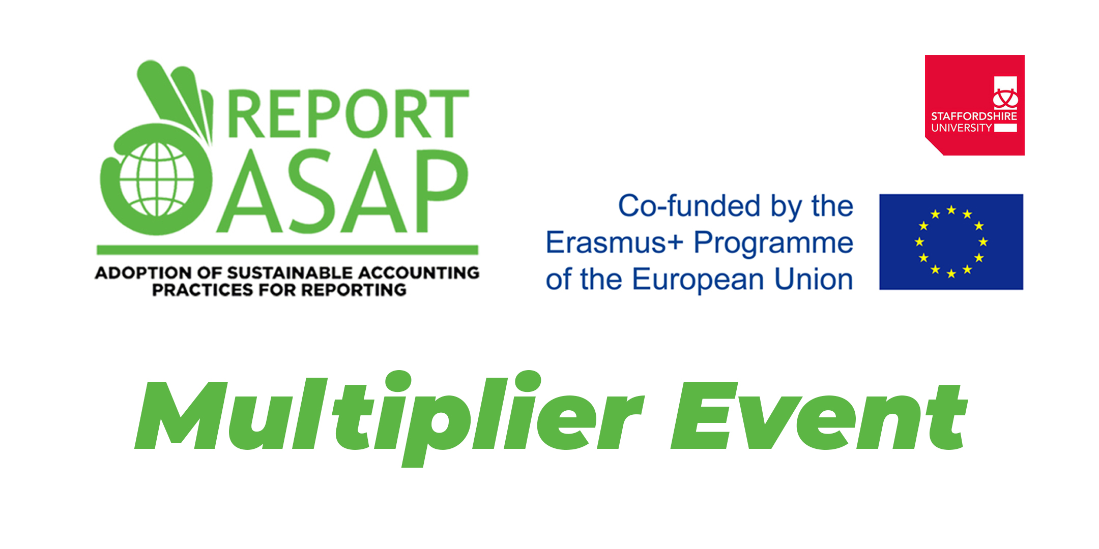 Multiplier event image featuring Report ASAP project logo, Staffordshire University logo and the Erasmus+ logo