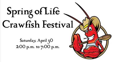 2nd Annual Spring of Life Crawfish Festival and Silent...
