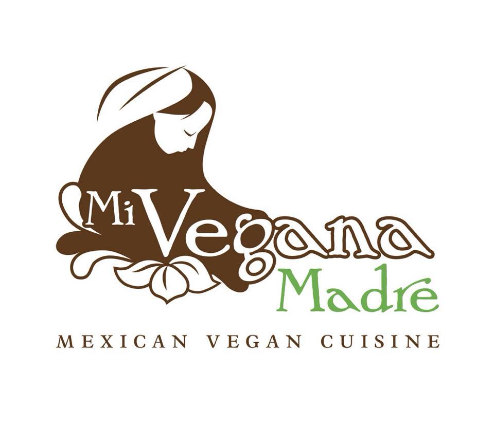 Mi Vegana Madre Mexican Vegan Cuisine