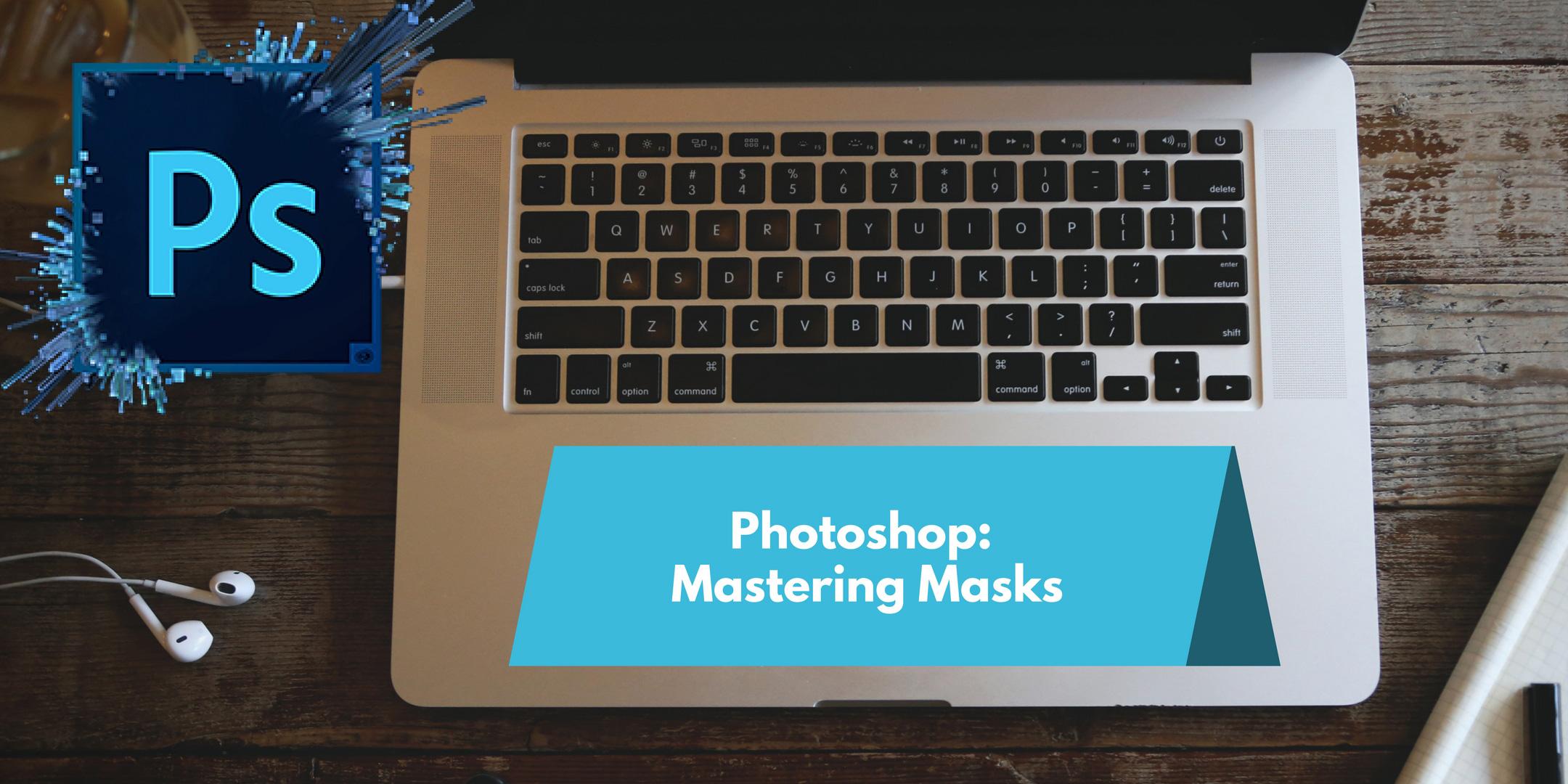 Mastering Masks