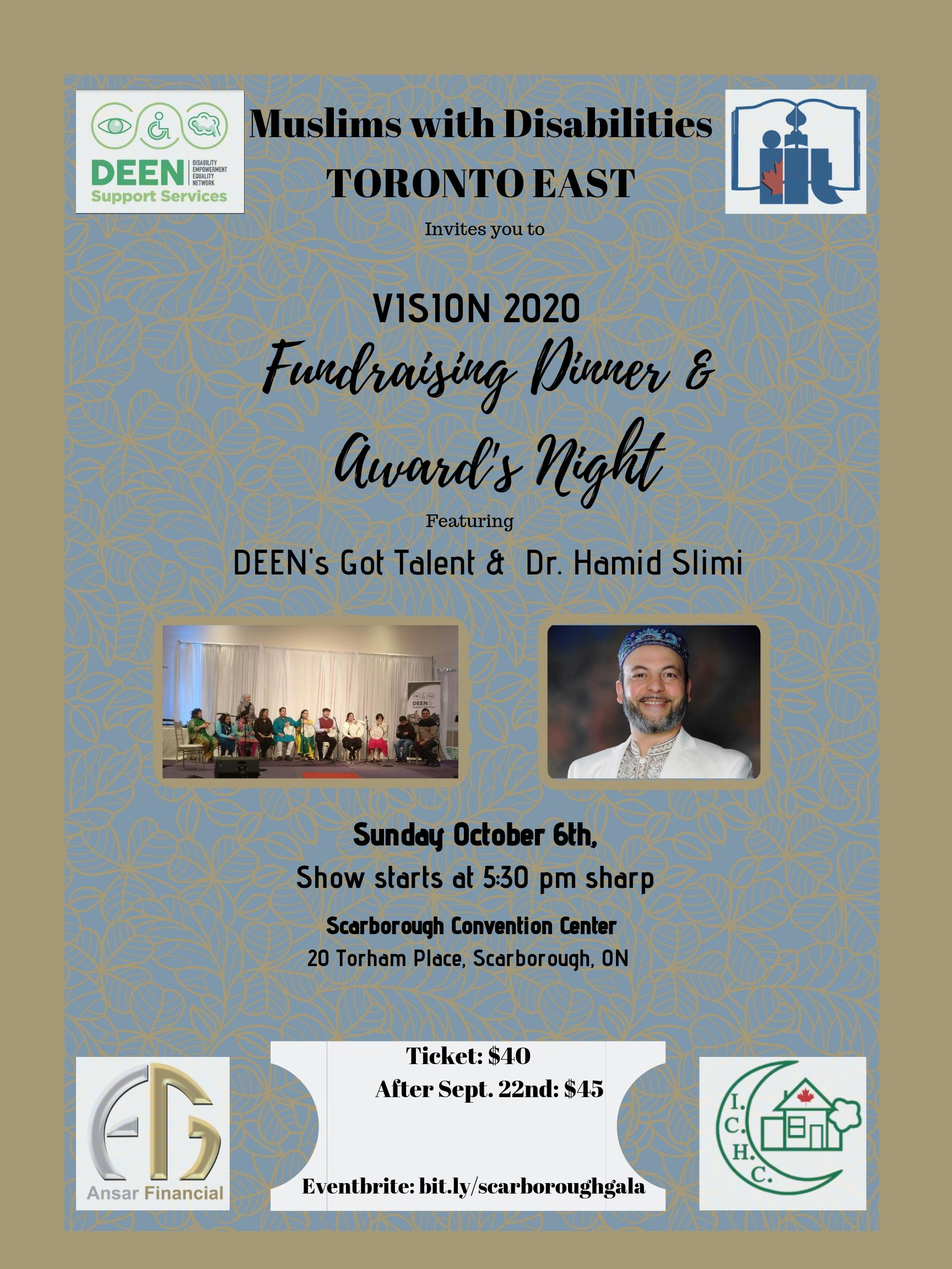 Muslims with disabilities, Toronto East invites you to Vision 2020 Fundraising Dinner and Award's Night featuring DEEN's Got Talent and Dr. Hamid Slimi. On Sunday October 6th. Show starts at 5:30 pm sharp. Scarborough Convention Center, 20 Torham Place, Scarborough, ON Earlybird tickets are $40, after Sept 22nd, tickets will be $45.