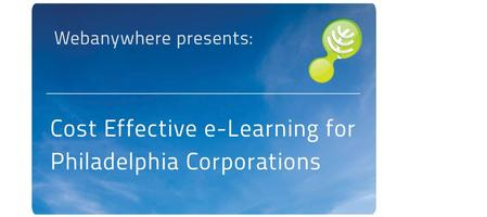 Cost Effective e-Learning for Philadelphia Corporations