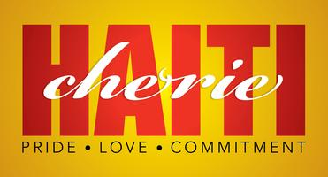 3rd Annual Haiti Cherie Pride. Love. and Commitment.