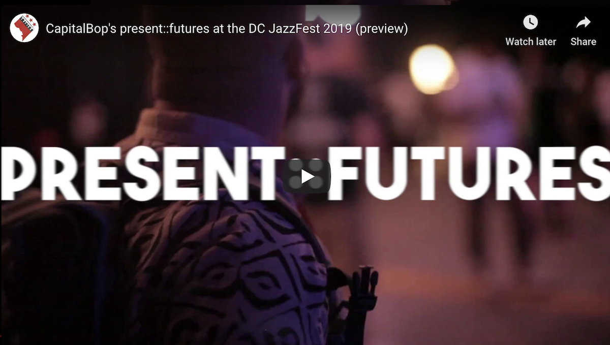 CapitalBop's present::futures at the DC JazzFest 2019 (preview)