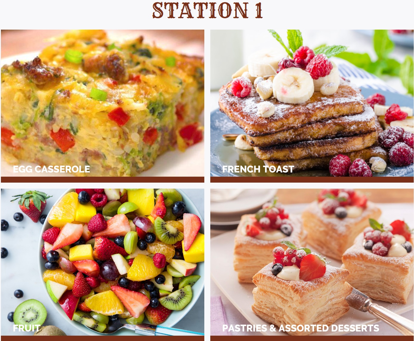 Egg Casserole, French Toast, Fruit & Pastries, Assorted Desserts
