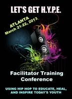 2013 Let's Get H.Y.P.E. Facilitator Training Conference