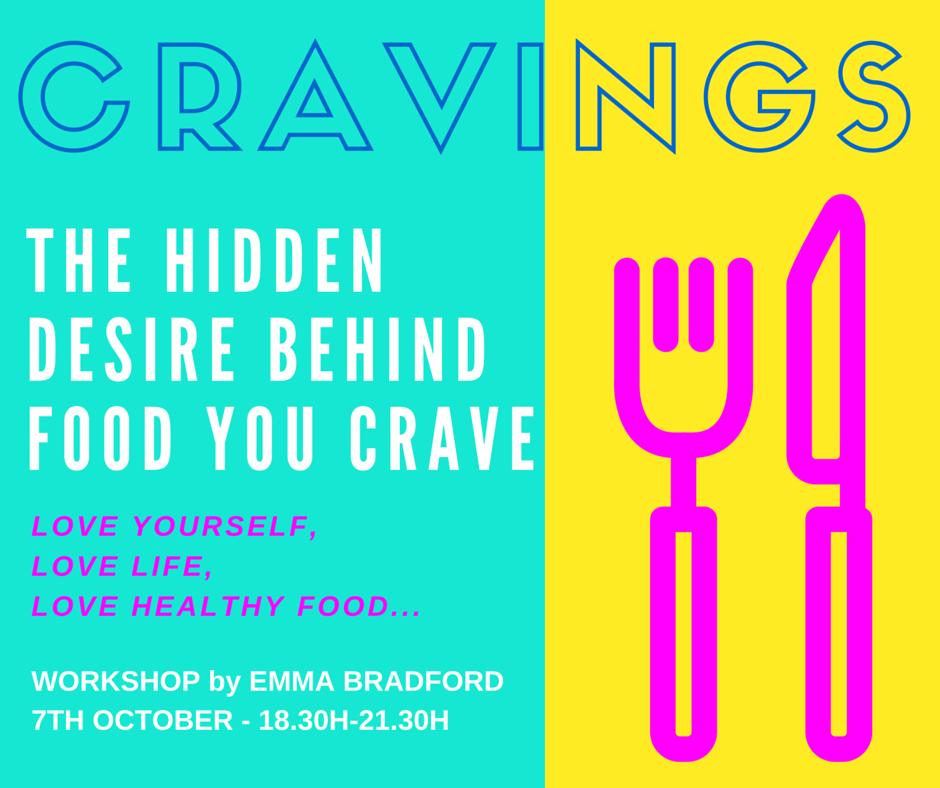 Cravings Workshop by Emma Bradford 2016