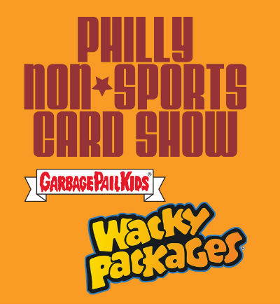 GPK and Wacky Packages at the Philly Non-Sports Card Show