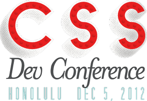 The CSS Dev Conf 2012 - Honolulu, Hawaii