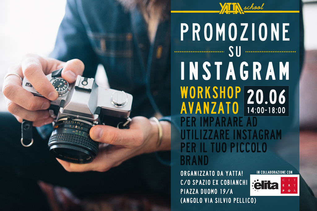 Come farsi promozione con Instagram - Workshop avanzato - YATTA! School