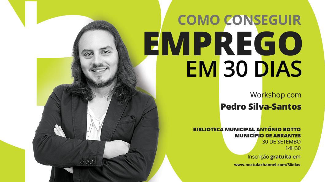 como conseguir emprego em 30 dias - Pedro Silva-Santos