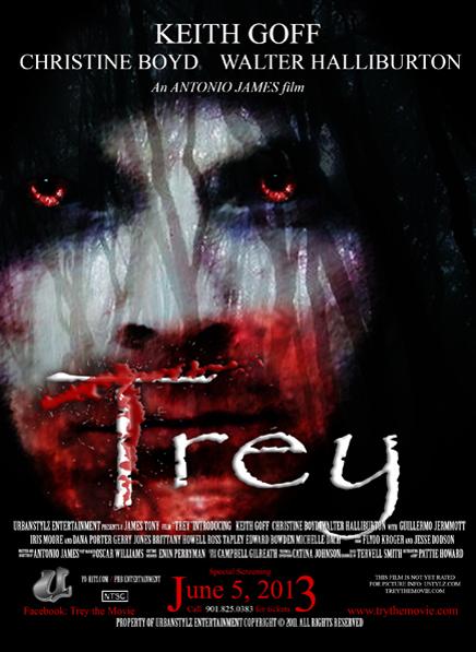 Trey the Movie poster a film by Antonio James starring Keith Goff, Christine Boyd, Walter Halliburton