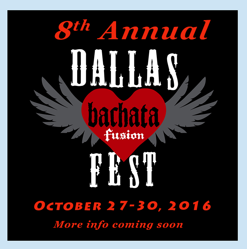 2016 Dallas Bachata Festival October 27-30, 2016