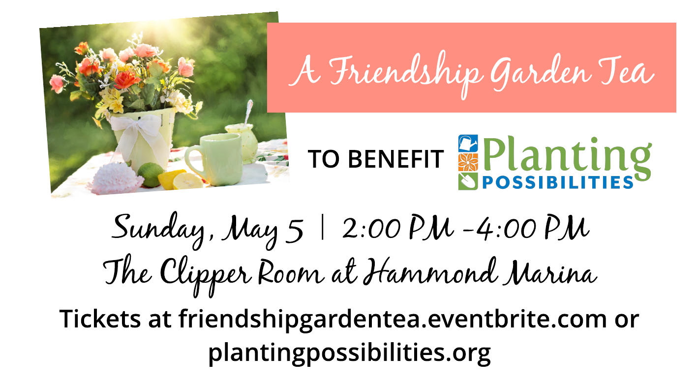A Friendship Garden Tea - May 5, 2019 - Hammond Marina