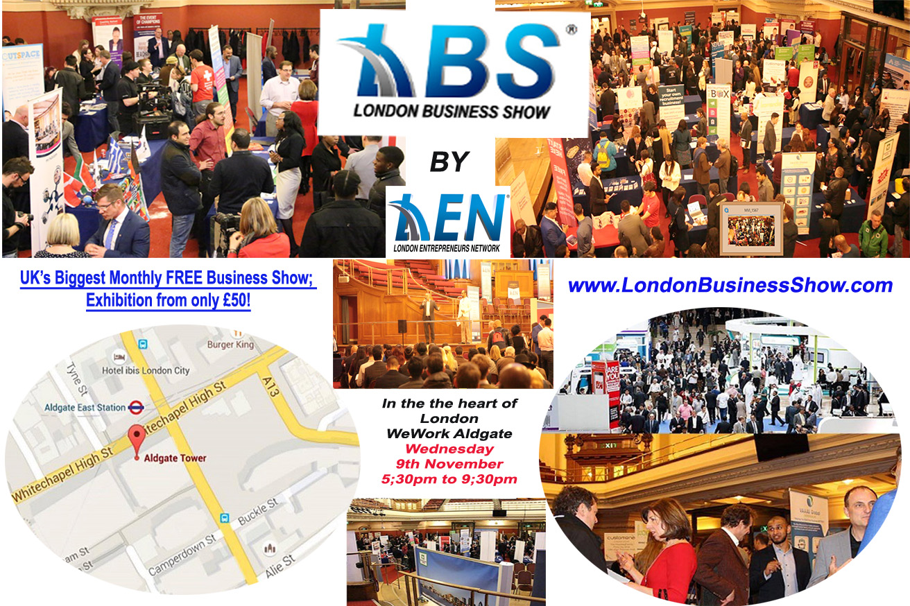 FREE VISIT; Exhibiting LONDON BUSINESS SHOW® 7