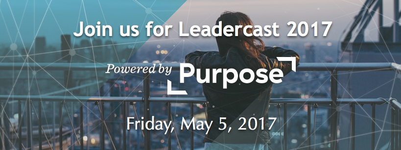 Leadercast 2017 - Powered by Purpose
