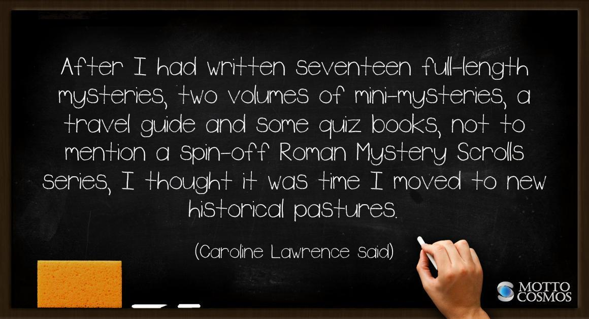 Caroline Lawrence quote