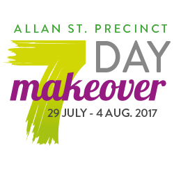 Allan Street Precinct 7 Day Makeover  29 July - 4 August