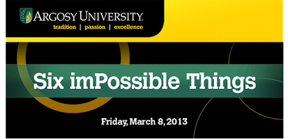 Six imPossible Things - Fourth Annual Conference on...