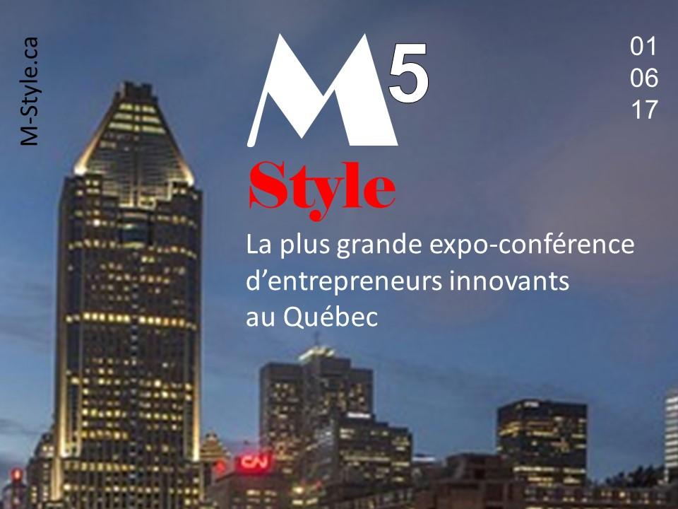 M-Style 5 - Plus grande Expo-conférence d'entrepreneurs innovants au Québec