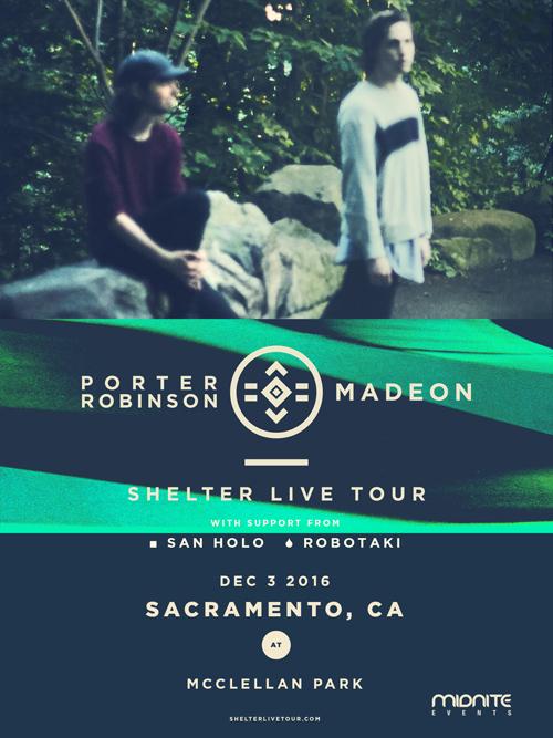 Porter Robinson Madeon Sacramento 2016
