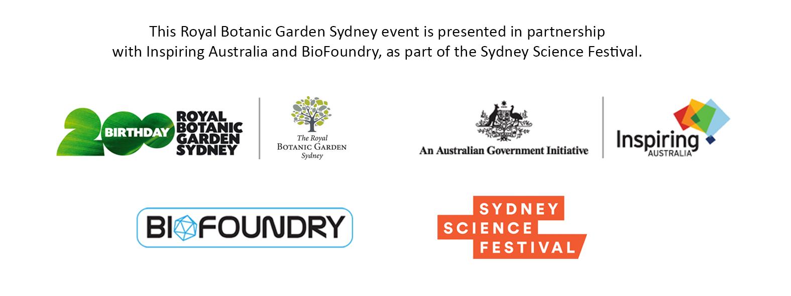 Logos: The Royal Botanic Garden Sydney, Inspiring Australia, BioFoundry and the Sydney Science Festival