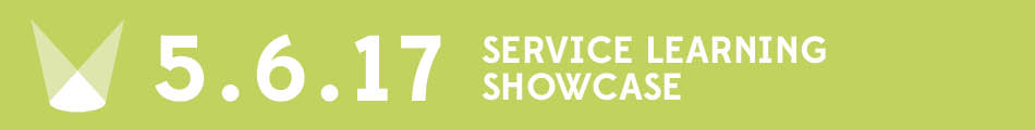 [Date] May 6, 2017 Service Learning Showcase
