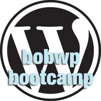 WordPress Bootcamp with BobWP: Get the Site You've Always...