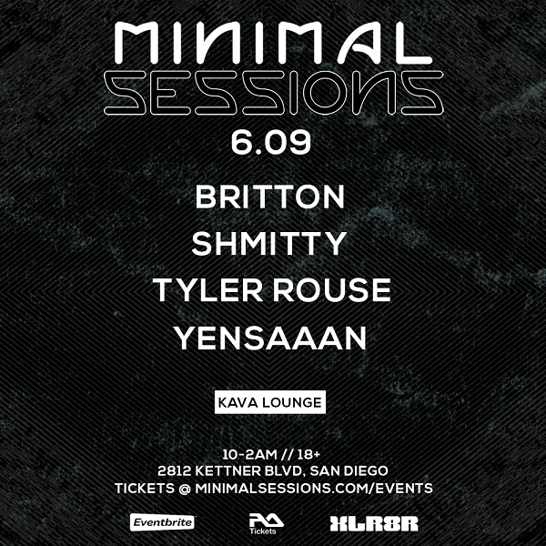 Minimal Sessions at Kava Lounge San Diego - June 9th