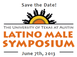 The 2013 UT Latino Male Symposium